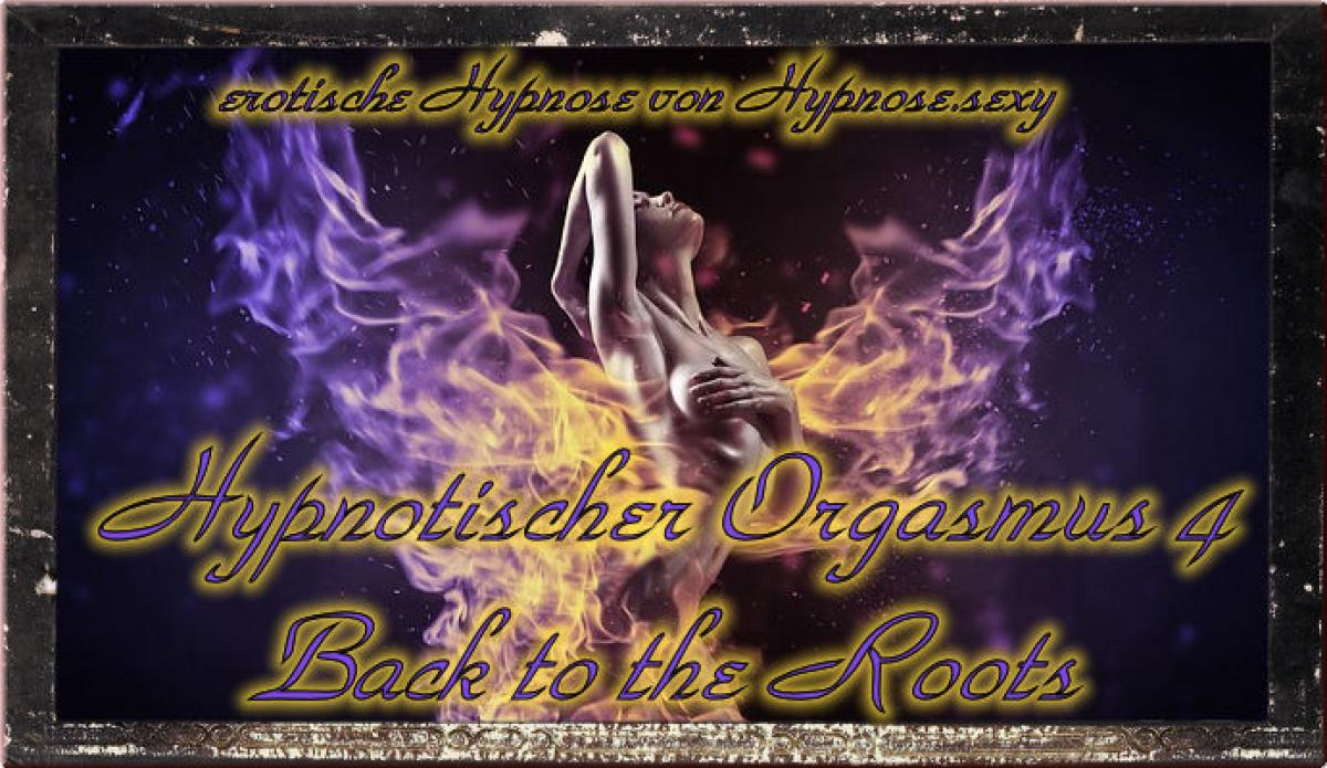 Hypnotischer Orgasmus 4 - Back to the Roots