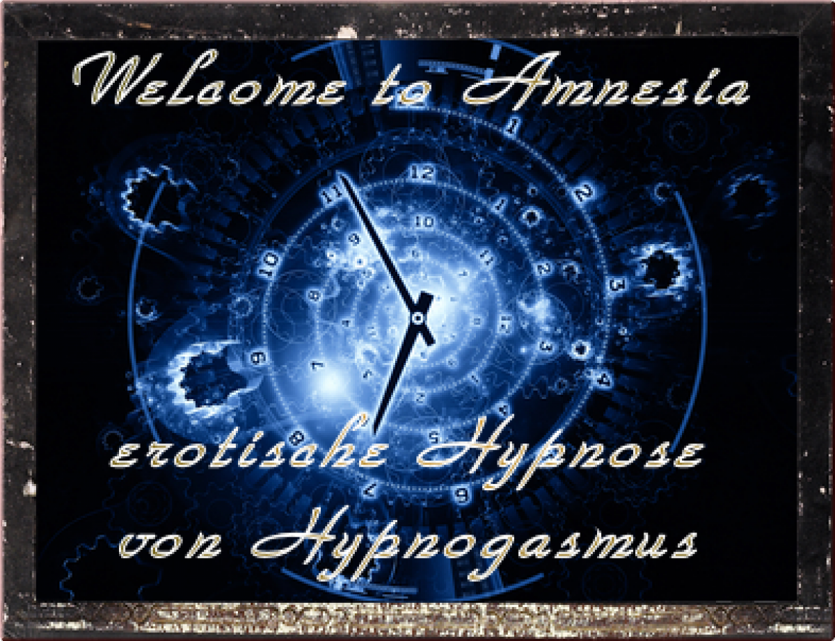 Welcome to Amnesia - erotischer Brainwash, Addiction Hypnose
