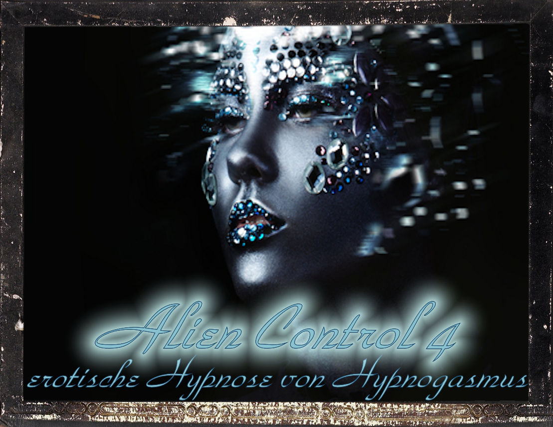 Alien Control 4 Erotische Hypnose by Anu Morrigan
